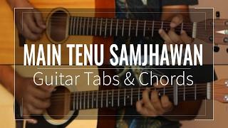 Main Tenu Samjhawan - Guitar Tabs (Lead) & Chords (Lesson/Tutorial) Cover