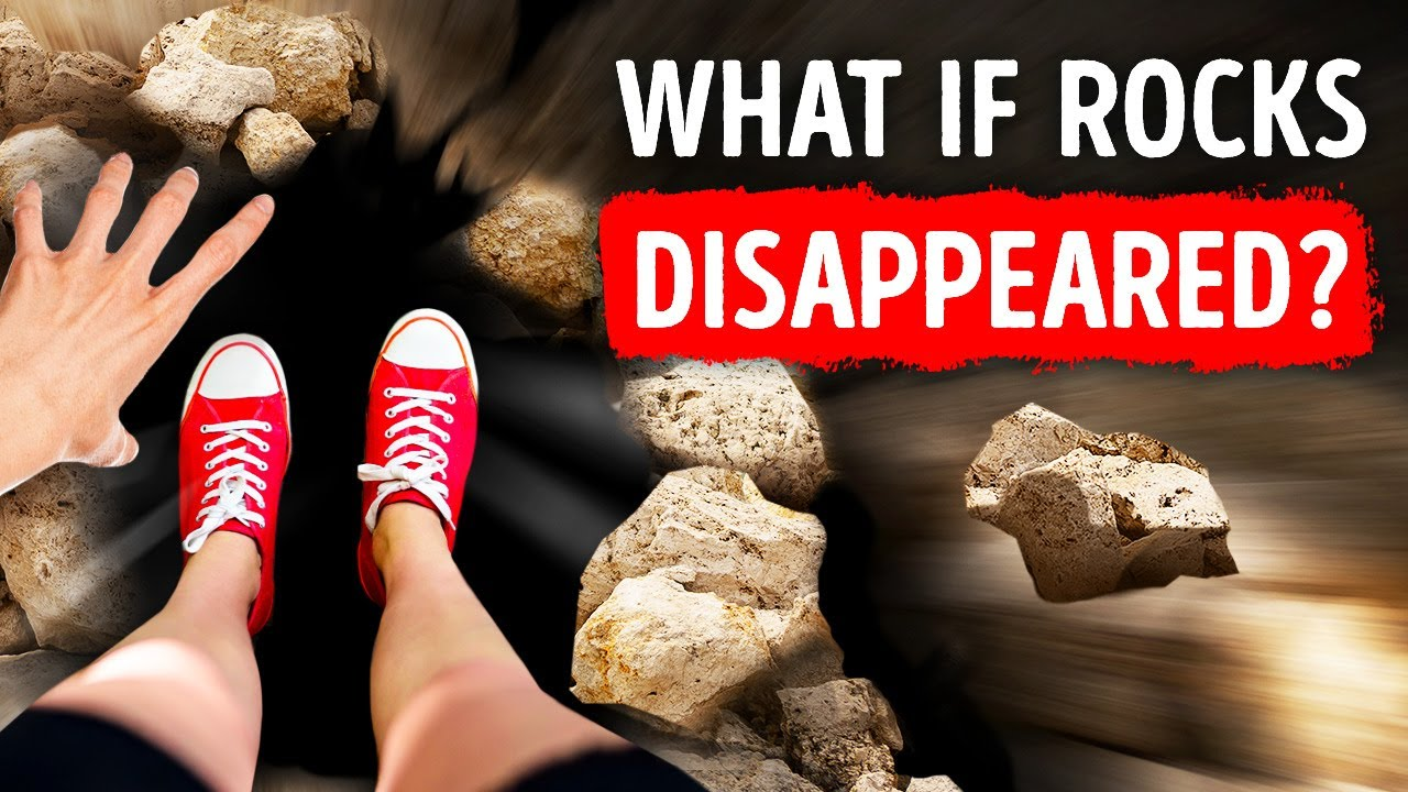 What If Every Rock on Earth Vanished Tomorrow