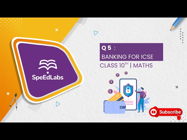BANKING for ICSE class 10th (MATHS) : Q5