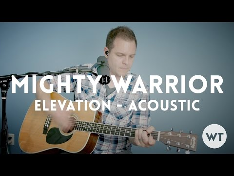 Mighty Warrior - Elevation Worship - acoustic with chords