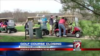 Golf course closing for upscale subdivision to be built