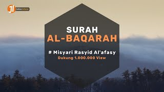 Download lagu [FULL] Surah Al Baqarah Merdu Beserta Terjemahan | Murottal Syekh Misyari Rasyid Al'afasy