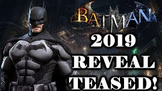 Batman Arkham 2019 Reveal TEASED!