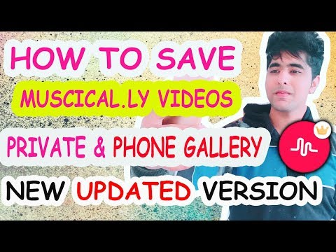 HOW TO SAVE MUSICAL.LY VIDEOS TO PRIVATE  & GALLERY OR CAMERA ROLL IN NEW UPDATED VERSION