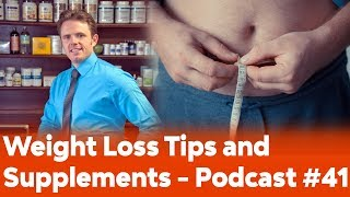 Weight Loss Tips and Supplements to Boost Fat Burning - Podcast #41