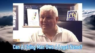 John Smith - Can A Living Man Own A Legal Name? (Nov 2020)