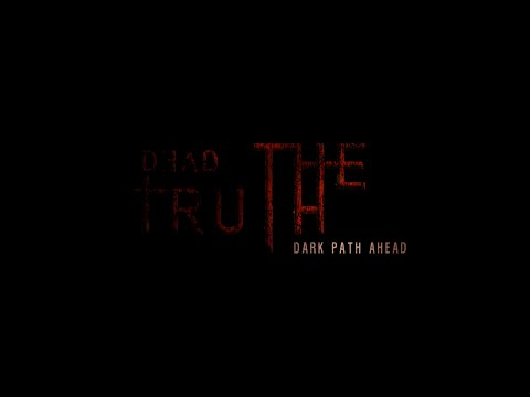 DeadTruth The Dark Path Ahead-PLAZA [EN][3.7GB][UR 1LINK]