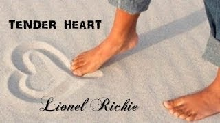 Tender Heart   Lionel Richie  (Lyrics) HD  (TRADUÇÃO)