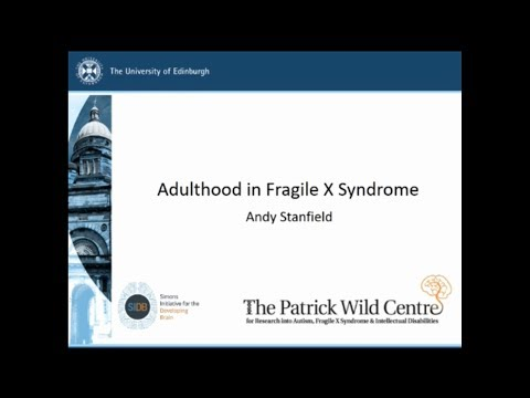 Fragile X Syndrome and Adulthood: Talk by Dr Andy Stanfield