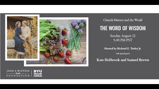 Church History and the World   The Word of Wisdom: with Kate Holbrook and Sam Brown