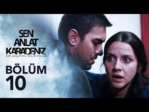 Sen Anlat Karadeniz 10. Bölüm
