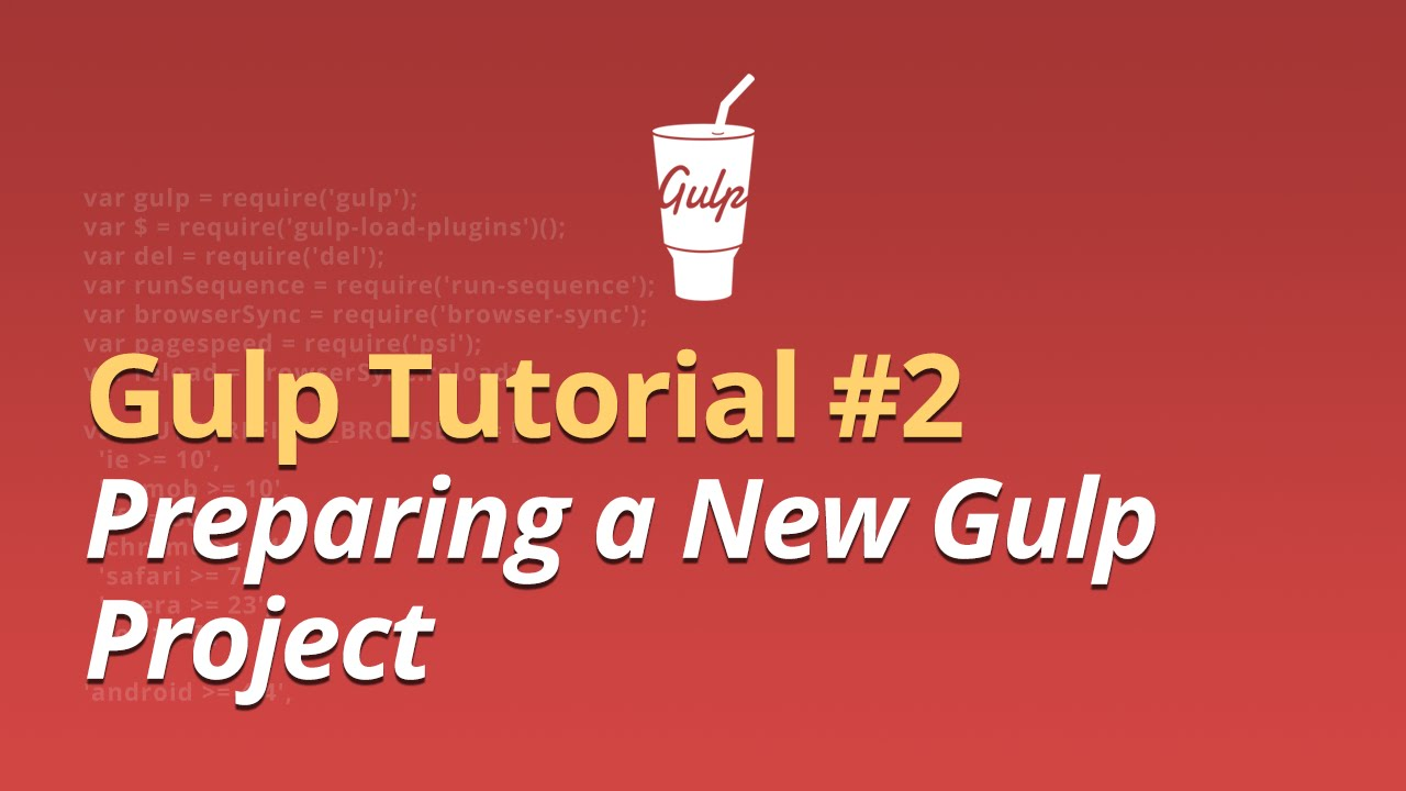 Gulp Tutorial - #2 - Preparing a New Gulp Project