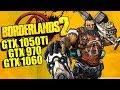 Borderlands 2 GTX 1050 Ti - GTX 970 - GTX 1060 | 1080p & 1440p UltraHD Texture | FRAME-RATE TEST