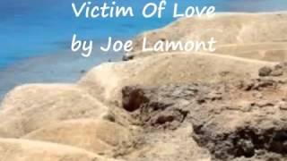 victim of love joe lamont lyrics