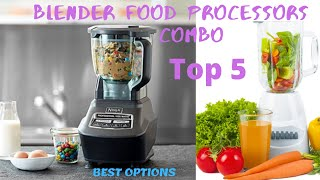 5 Best Blender Food Processor Combo 2020 - 2021
