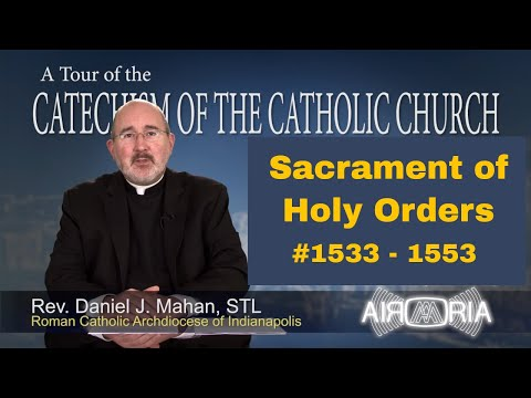 Tour of the Catechism #52 - Sacrament of Holy Orders