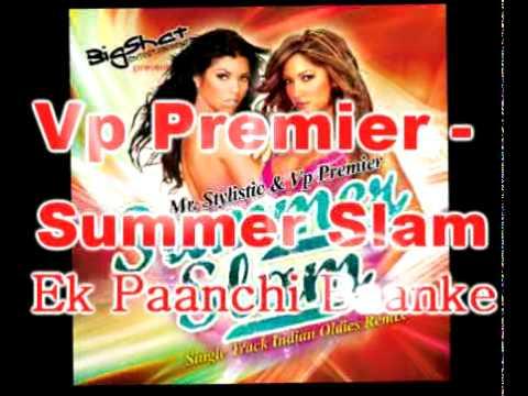 Vp Premier - Asha Bhosle - Ek Panchi Baanke Remix - Do Gaz Zameen Ke Neeche - Summer Slam