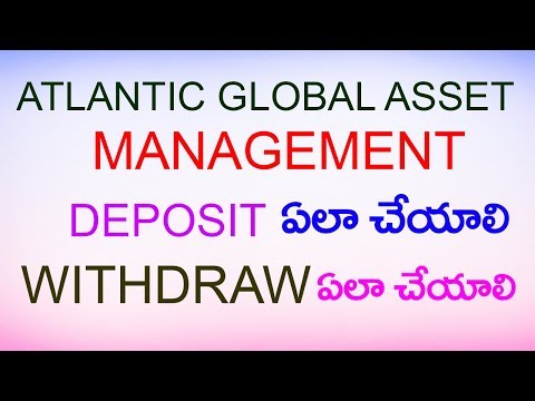 HOW TO DEPOSIT AND WITHDRAW IN ATLANTIC GLOBAL ASSET MANAGEMENT - MAKE MONEY ONLINE IN TELUGU 2017