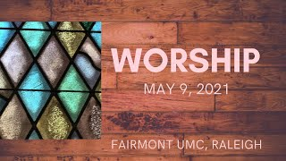 Fairmont UMC worship may 9 2021