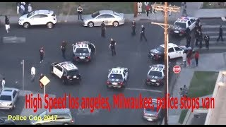 High Speed los angeles, Milwaukee, police stops van
