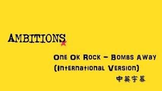 One ok Rock bombs away 中英字幕 Ambitions International Version