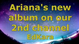 【Notice】Ariana Grande's new album on our 2nd channel - EdKara
