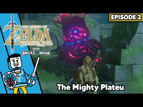 The Mighty Plateau - Legend of Zelda Breath of the Wild with Bricks 'O' Brian!