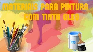 Materiais para pintura com tinta óleo