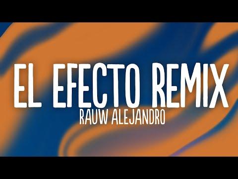 Rauw Alejandro – El Efecto (Remix) (Letra) ft. Bryant Myers, Lyanno, Chencho Corleone, Dalex, Kevvo