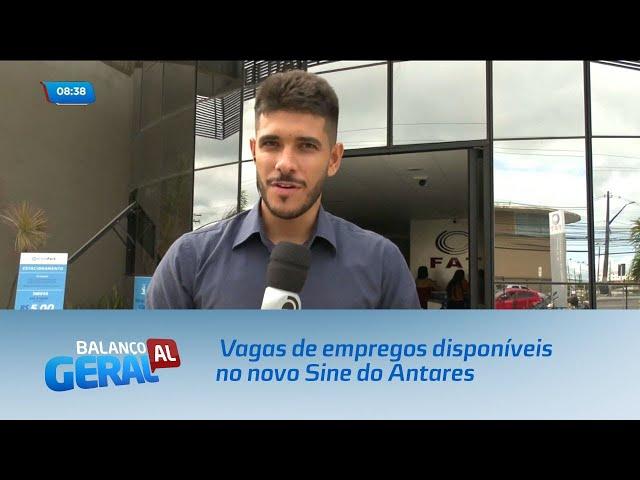 Confira vagas de empregos disponíveis no novo Sine do Antares