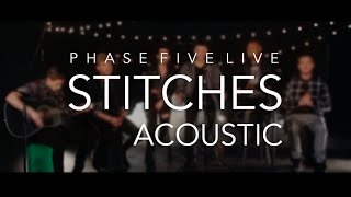 Phase Five   Stitches - Shawn Mendes (Live Acoustic Cover)
