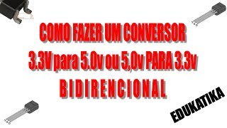 Video Como fazer um conversor 3.3V para 5V e de 5V para 3.3V bidirencional download MP3, 3GP, MP4, WEBM, AVI, FLV Oktober 2018