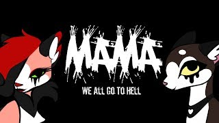Mama We All Go To Hell Warrior Cats 2 Month MAP CLOSED 27 30 DONE FINISH YOUR PARTS