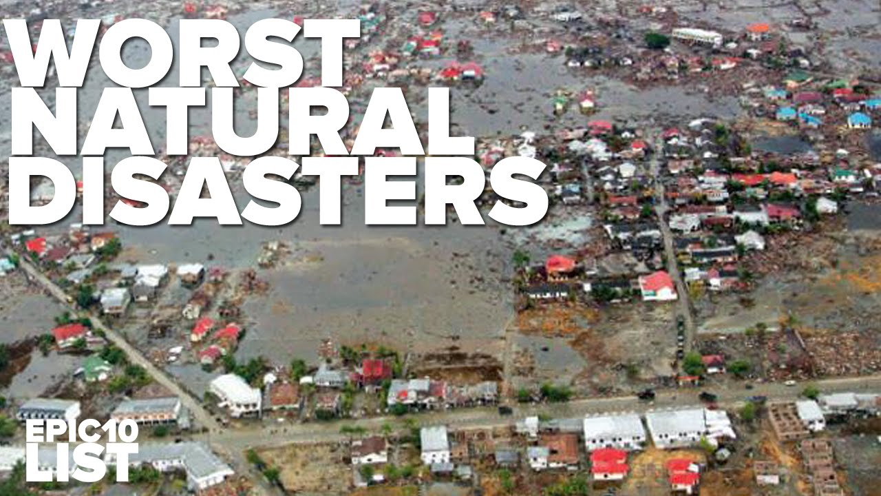 the worst natural disasters in history history essay The black death was one of the worst natural disasters in history in 1347 ad, a great plague swept over europe, ravaged cities causing widespread hysteria and death one third of the.
