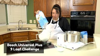 Bosch Universal Plus Mixer 9 Loaf Bread Challenge ~ How to Make Bread in a Bosch Mixer