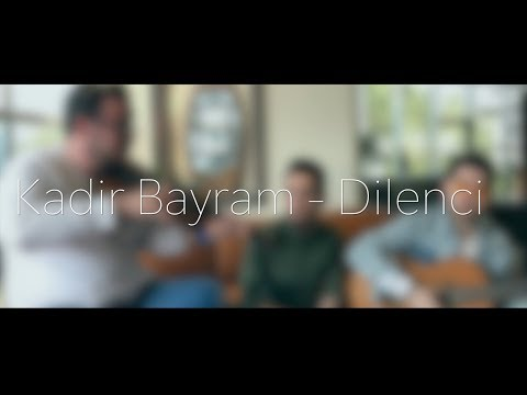 Kadir Bayram - Dilenci (cover)