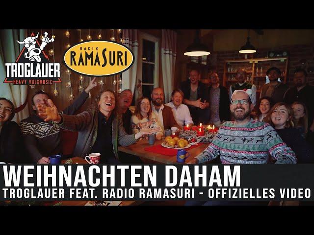 TROGLAUER und das RADIO RAMASURI TEAM - WEIHNACHTEN DAHAM - Der Weihnachtssong der Oberpfalz