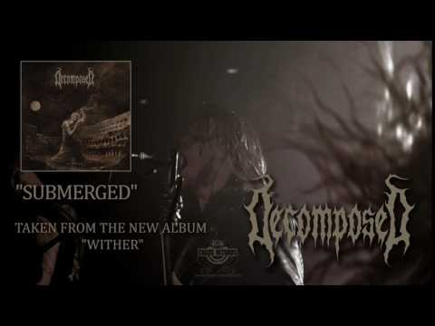 "DECOMPOSED ""Submerged"" (Album Track)"