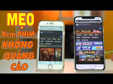 [MẸO] - Hướng Dẫn Xem Phim Trên Web Không Quảng Cáo | Xem Phim Không Quảng Cáo Trên IOS Và Android