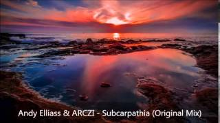 Andy Elliass & ARCZI - Subcarpathia (Original Mix)