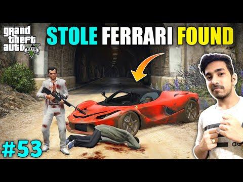 I FOUND MY STOLEN FERRARI | GTA V GAMEPLAY #53