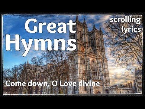 ♫ Hymn | Come down, O Love divine | with LYRICS