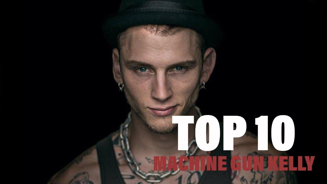 Top 10 Songs Machine Gun Kelly Youtube