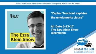 Zephyr Teachout explains the emoluments clause - The Ezra Klein Show - Air Date 6-13-17