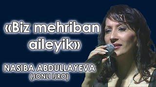 Nasiba Abdullayeva - Biz mehriban ailəyik / Насиба Абдуллаева - Биз мехрибан аилейик