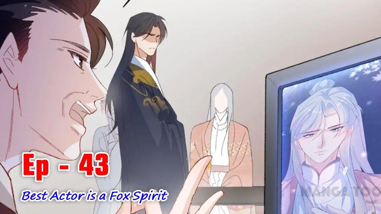 Download Best Actor is a Fox Spirit  l  Ep 43