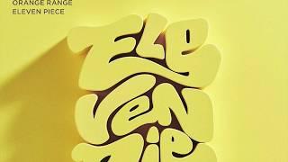 """ORANGE RANGE 11th ALBUM """"ELEVEN PIECE"""" ダイジェスト"""