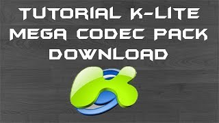 Tutorial: K-Lite Mega Codec Pack download (corrigindo problemas de codecs)