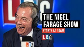 The Nigel Farage Show: 5th August 2018 - LBC