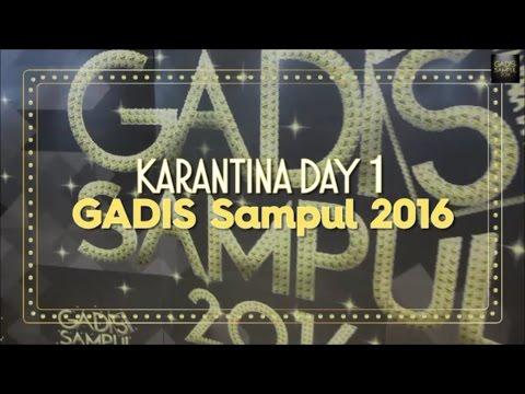 GADIS Sampul 2016: Karantina Day 1